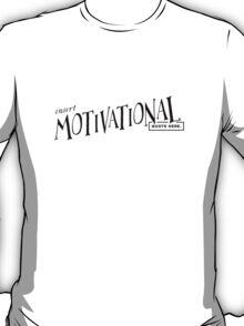 Insert Motivational Quote - Parody T-Shirt