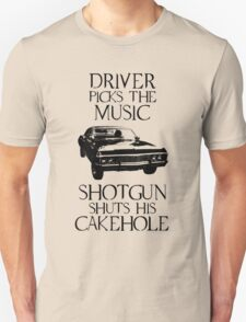 Driver picks the music, shotgun shuts his cakehole (Supernatural) T-Shirt