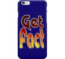 Get Fact (Hot) Design iPhone Case/Skin