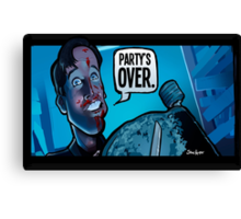 Party's Over Dead Alive Canvas Print