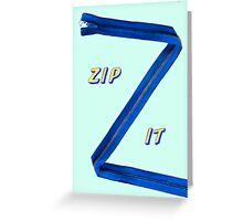 Zip-It Greeting Card