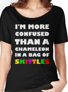 I'm More Confused Than A Chameleon In A Bag Of Skittles Women's Relaxed Fit T-Shirt