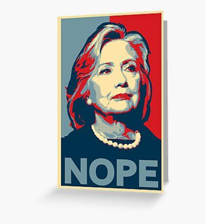 "Hillary Clinton ""NOPE"" Election Shirt Greeting Card"