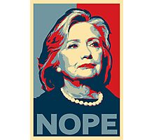 "Hillary Clinton ""NOPE"" Election Shirt Photographic Print"