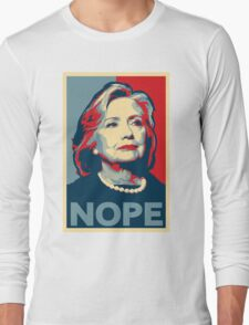 "Hillary Clinton ""NOPE"" Election Shirt Long Sleeve T-Shirt"