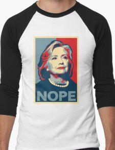 "Hillary Clinton ""NOPE"" Election Shirt Men's Baseball ¾ T-Shirt"