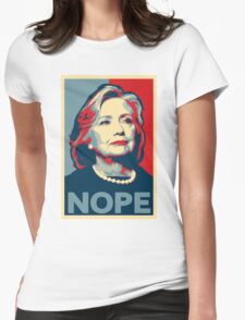 """Hillary Clinton """"NOPE"""" Election Shirt Womens Fitted T-Shirt"""