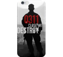 0311 Close With and Destroy iPhone Case/Skin