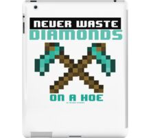 Never Waste Diamonds on a Hoe iPad Case/Skin