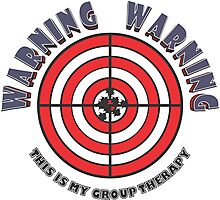 WARNING - WARNING  This Is My Group Therapy Photographic Print