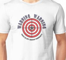 WARNING - WARNING  This Is My Group Therapy Unisex T-Shirt