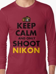 Keep Calm and Only Shoot Nikon Long Sleeve T-Shirt