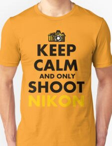 Keep Calm and Only Shoot Nikon T-Shirt