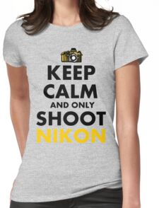 Keep Calm and Only Shoot Nikon Womens Fitted T-Shirt