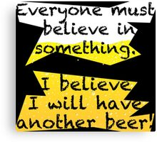 Another Beer? Canvas Print