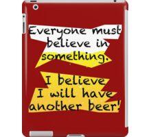 Another Beer? iPad Case/Skin