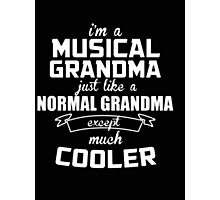 I'm a Musical Grandma Normal just like a Grandma except much Cooler - T-shirts & Hoodies Photographic Print