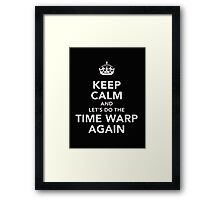 Keep Calm And Do The Time Warp Again - T-shirts & Hoodies Framed Print