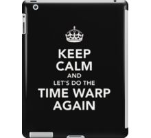 Keep Calm And Do The Time Warp Again - T-shirts & Hoodies iPad Case/Skin