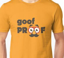 goof Proof Safety Unisex T-Shirt