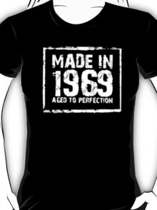 Made In 1969 Aged To Perfection - T-shirts & Hoodies T-Shirt