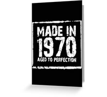 Made In 1970 Aged To Perfection - T-shirts & Hoodies Greeting Card