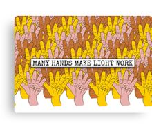 Many Hands Make Light Work Canvas Print