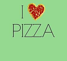 I HEART PIZZA  by kongster011