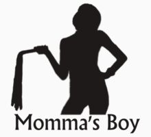Momma's boy (alt spelling) by MissJane
