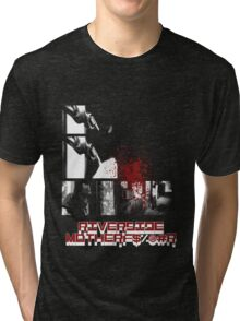 Riverside MotherFucker!!!! Tri-blend T-Shirt