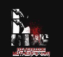 Riverside MotherFucker!!!! Unisex T-Shirt