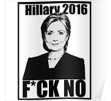 Hillary 2016- F*CK NO Poster