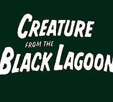 the creature from the black lagoon by Samantha Lusher
