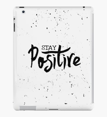 Stay Positive iPad Case/Skin