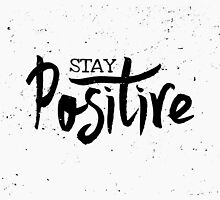 Stay Positive by Iveta Angelova