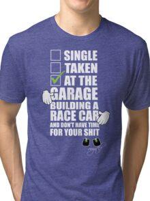 at the Garage building a Race Car Tri-blend T-Shirt