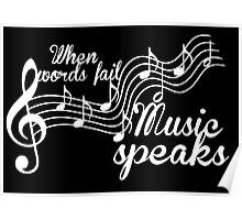 When words fail music speaks-Black and white Poster
