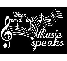 When words fail music speaks-Black and white Photographic Print