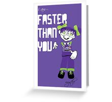 I am Faster than You Greeting Card