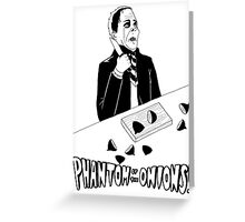 phantom of the onion - Every day horrors Greeting Card