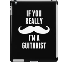 If You Really Mustache I'm A Guitarist - TShirts & Hoodies iPad Case/Skin