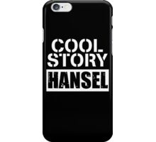 Cool Story Hansel (1) iPhone Case/Skin