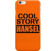 Cool Story Hansel (2) iPhone Case/Skin