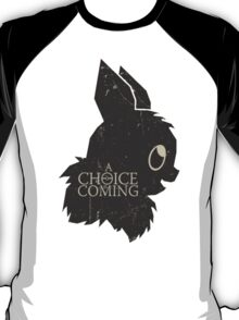 a choice is coming... T-Shirt