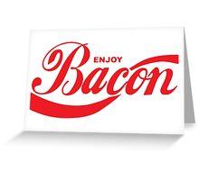 Enjoy Bacon Greeting Card