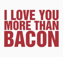I Love You More Than Bacon Kids Tee
