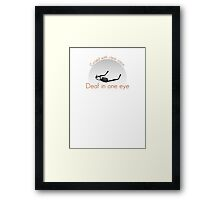 Deaf in one eye Framed Print