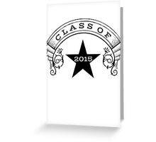 Class Of 2015 Greeting Card