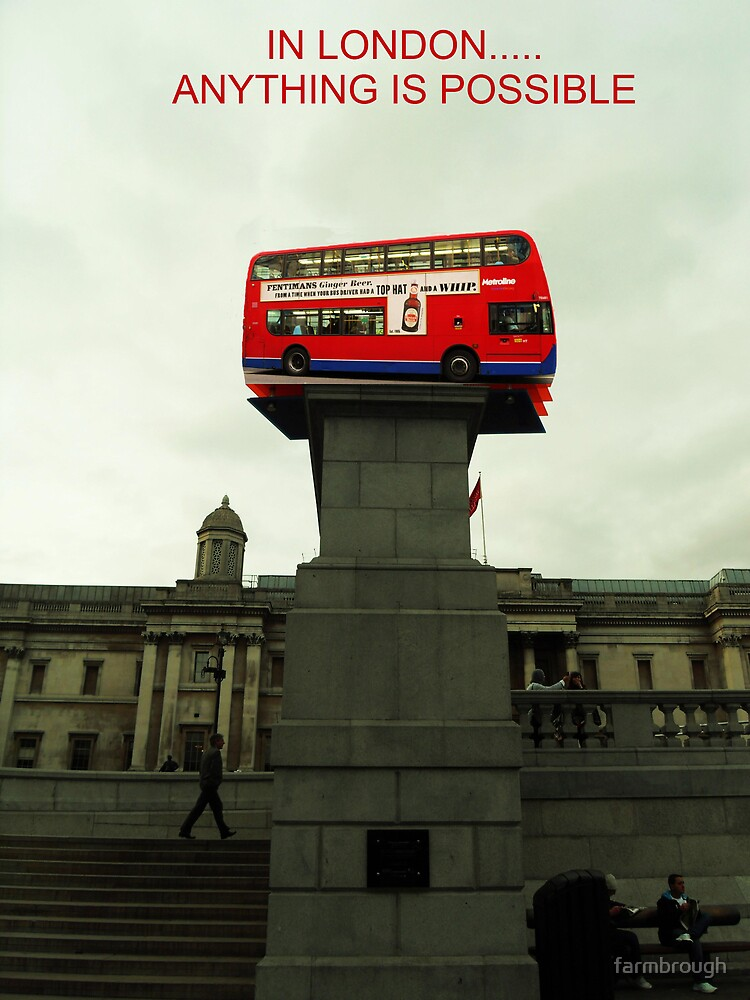 IN LONDON - ANYTHING IS POSSIBLE by farmbrough