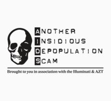AIDS - Another Insidious Depopulation Scam by fearandclothing